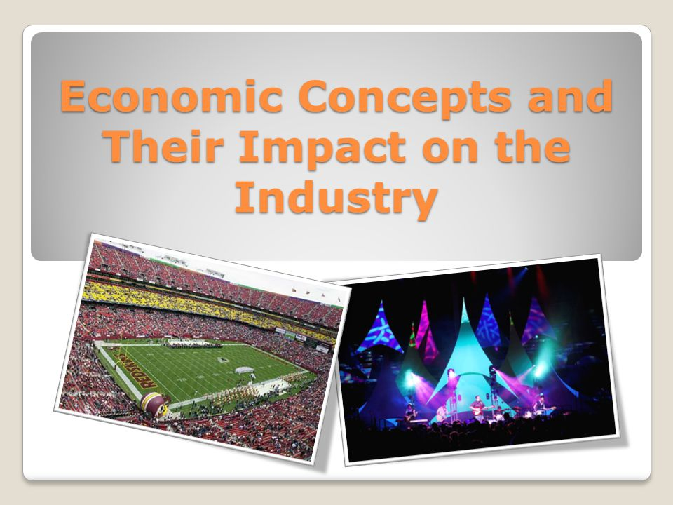 Economic Concepts and Their Impact on the Industry