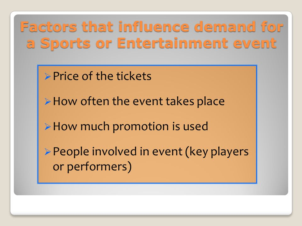Factors that influence demand for a Sports or Entertainment event