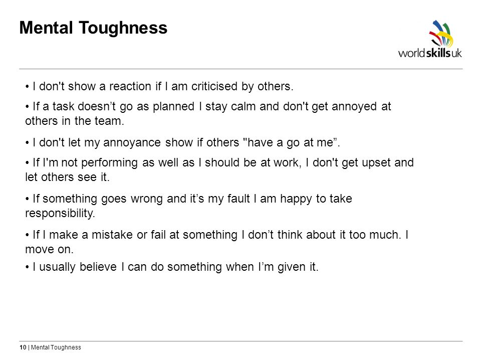 Mental Toughness I don t show a reaction if I am criticised by others.
