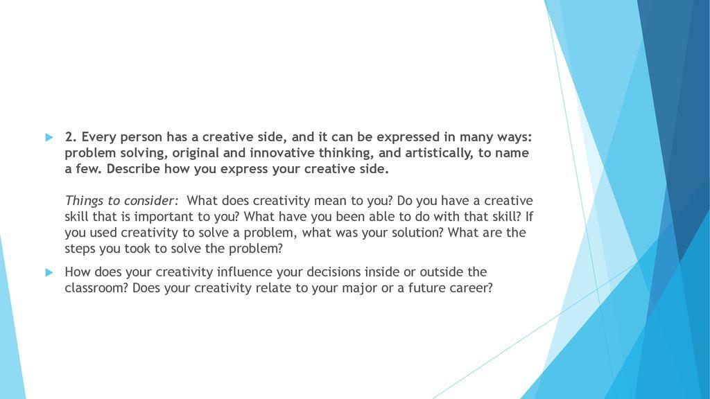 Describe how you express your creative side essay samles
