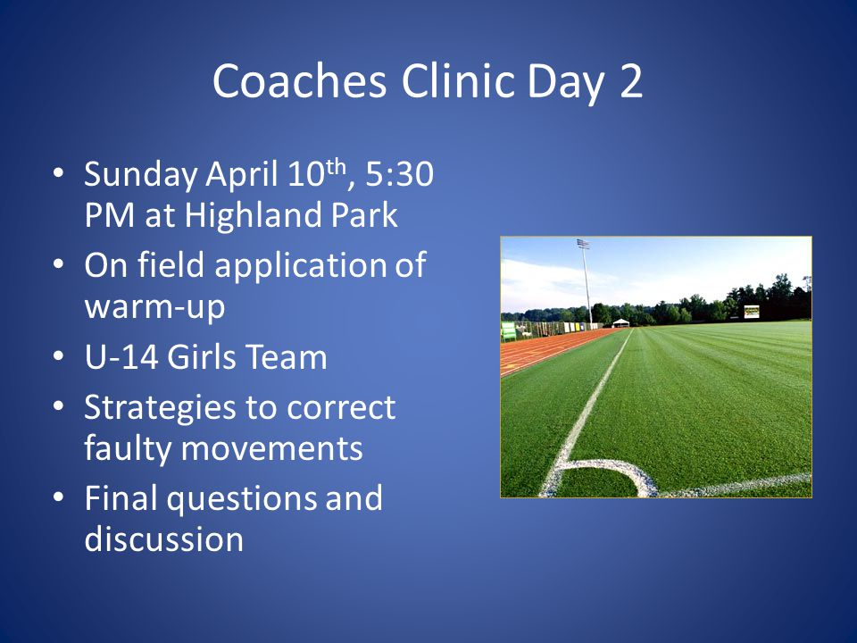 Coaches Clinic Day 2 Sunday April 10th, 5:30 PM at Highland Park