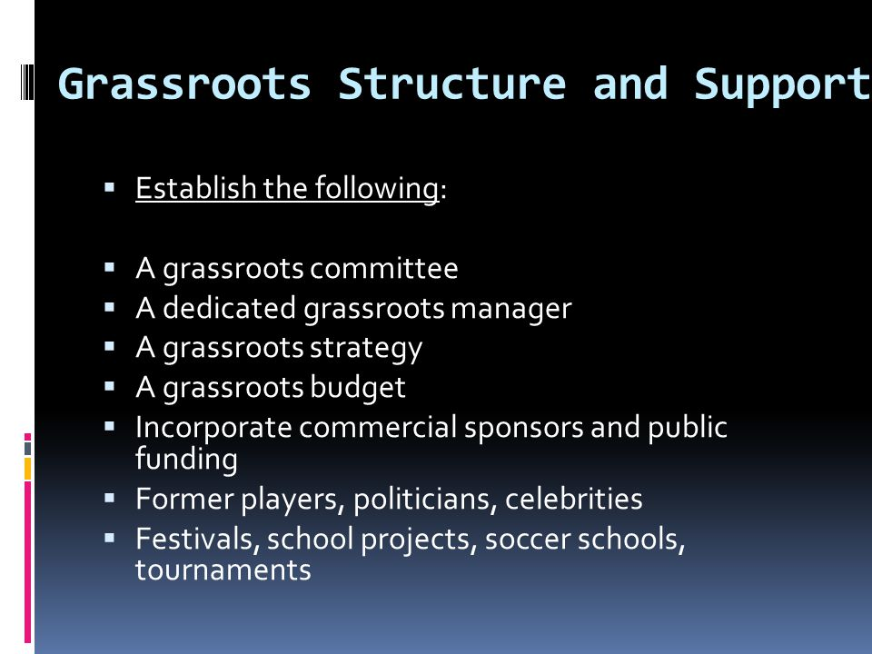 Grassroots Structure and Support