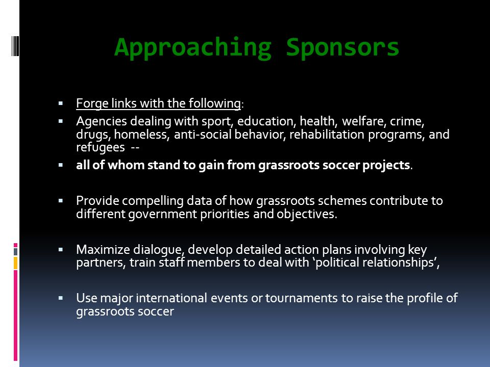 Approaching Sponsors Forge links with the following:
