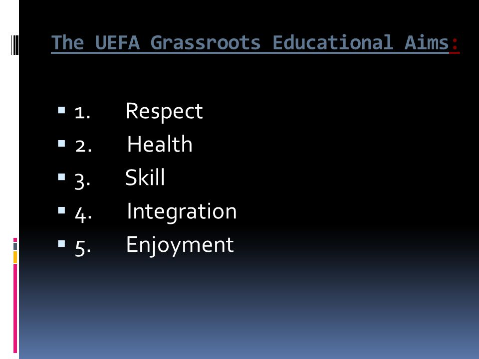 The UEFA Grassroots Educational Aims: