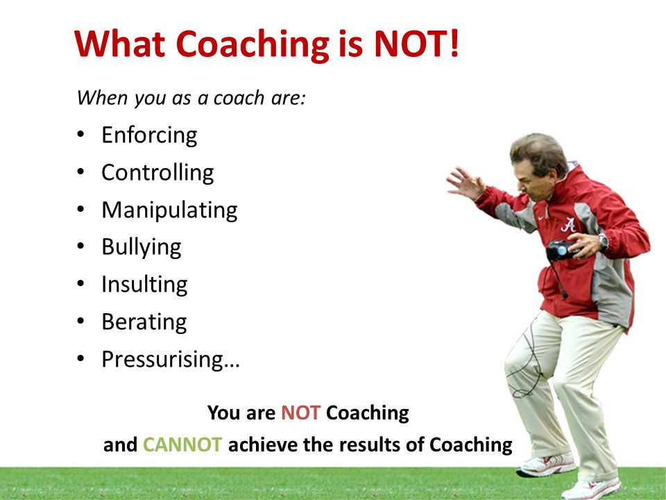 and CANNOT achieve the results of Coaching