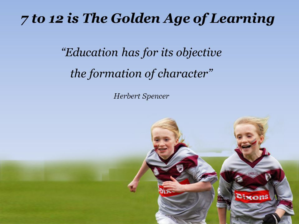 7 to 12 is The Golden Age of Learning