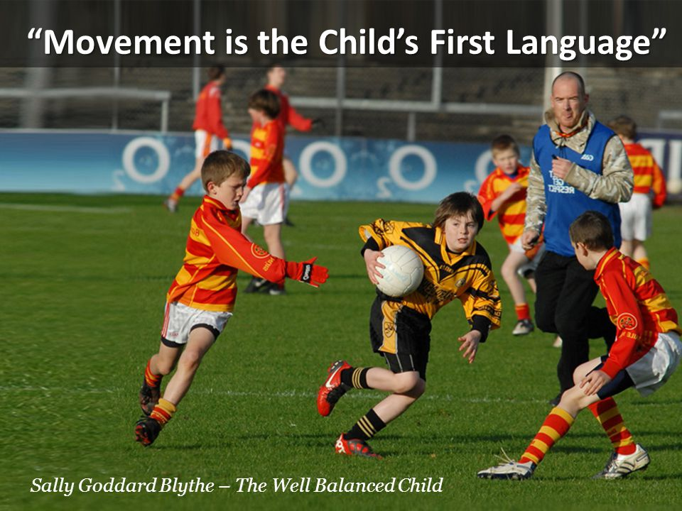 Movement is the Child's First Language
