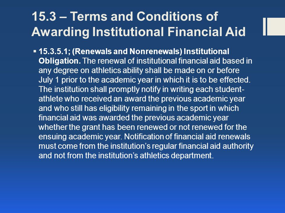 15.3 – Terms and Conditions of Awarding Institutional Financial Aid