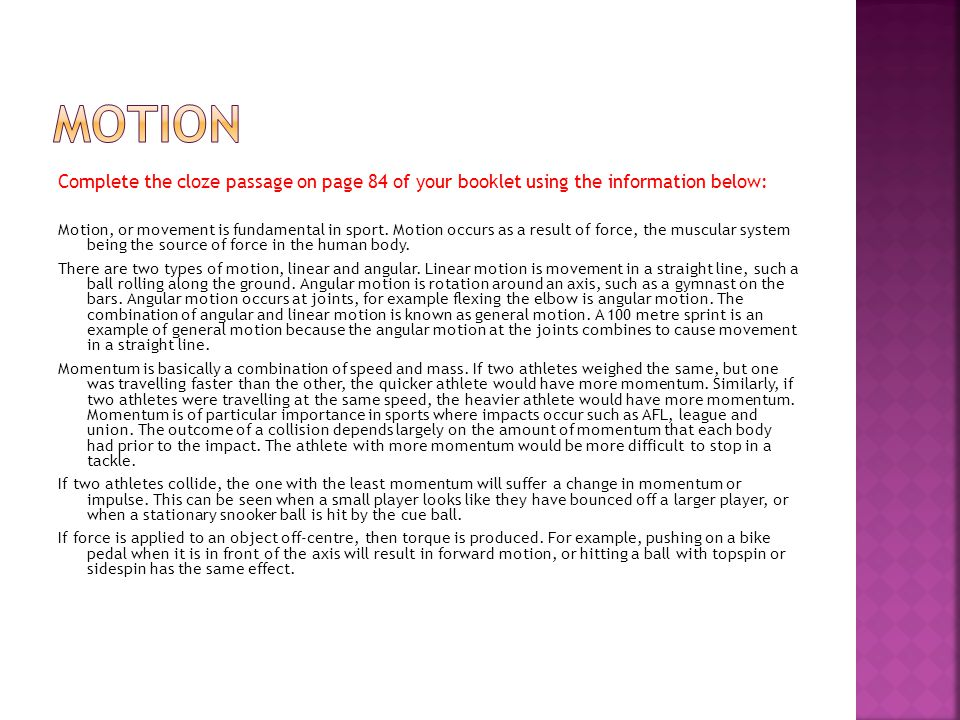 Motion Complete the cloze passage on page 84 of your booklet using the information below: