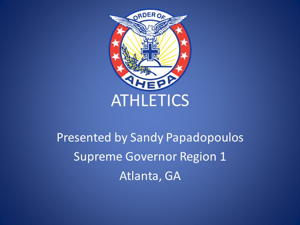 Presented by Sandy Papadopoulos Supreme Governor Region 1 Atlanta, GA