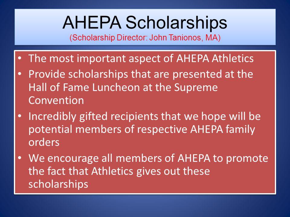 AHEPA Scholarships (Scholarship Director: John Tanionos, MA)
