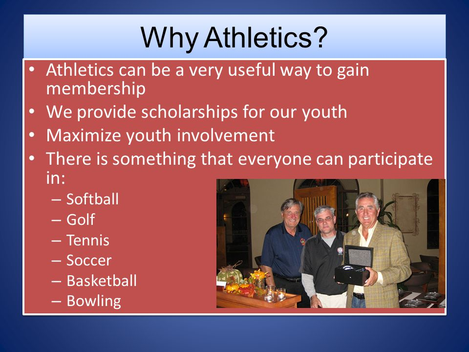 Why Athletics Athletics can be a very useful way to gain membership