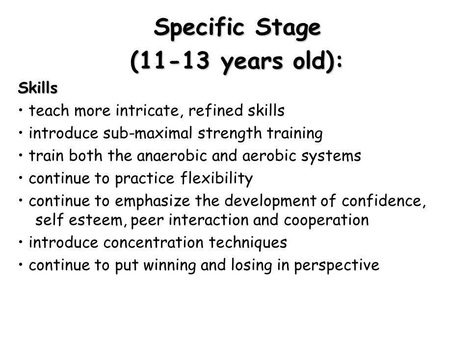 Specific Stage (11-13 years old):