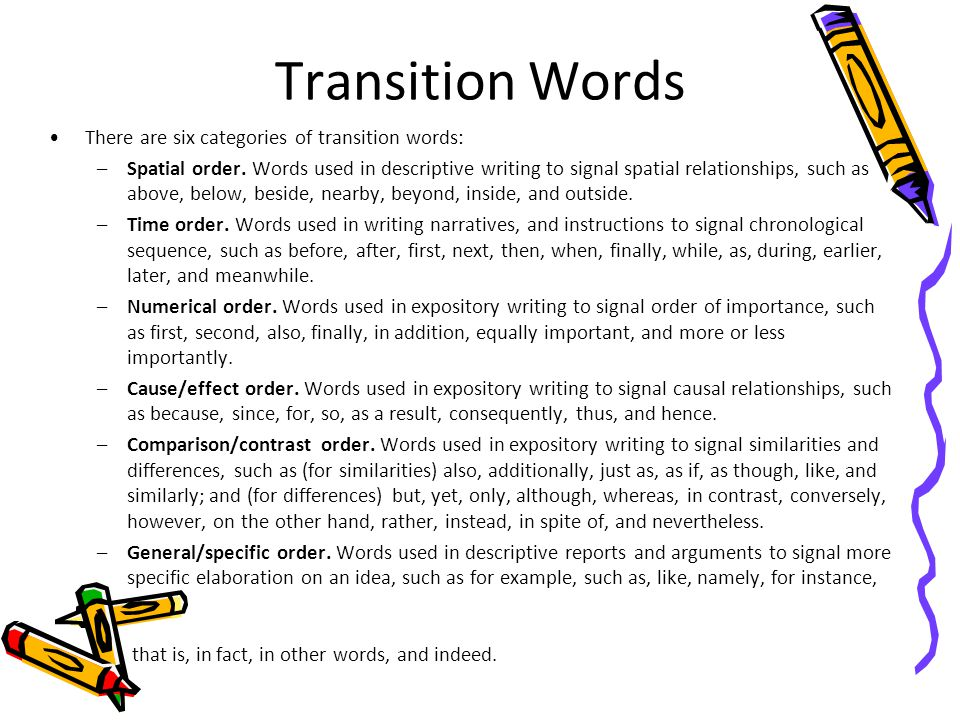 Transition Words There are six categories of transition words: