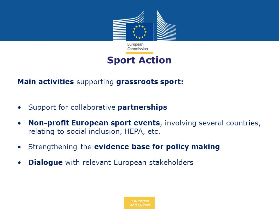 Sport Action Main activities supporting grassroots sport: