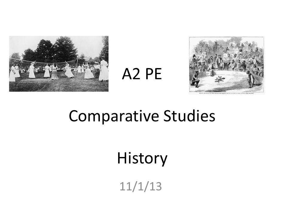 A2 PE Comparative Studies History