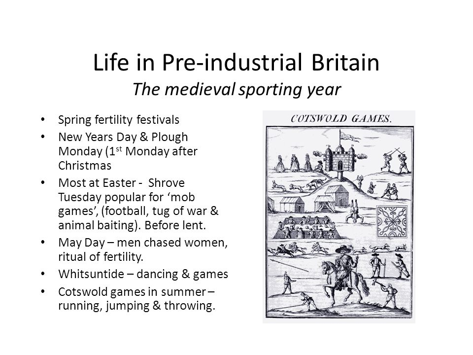 Life in Pre-industrial Britain The medieval sporting year