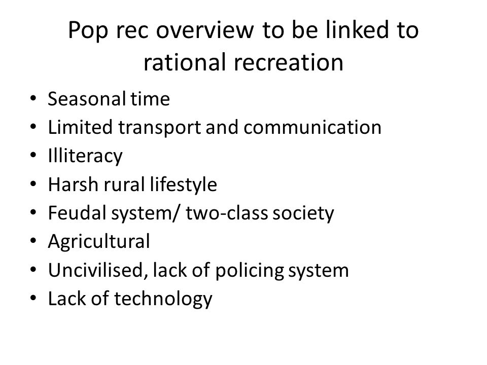 Pop rec overview to be linked to rational recreation