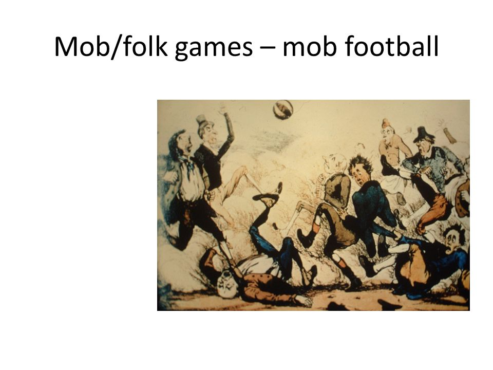 Mob/folk games – mob football