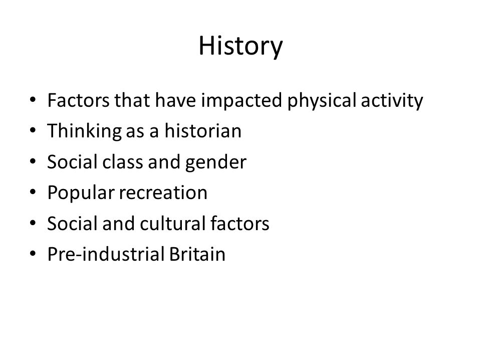 History Factors that have impacted physical activity