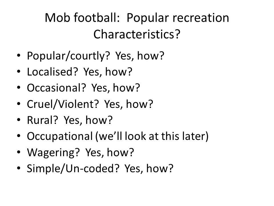 Mob football: Popular recreation Characteristics