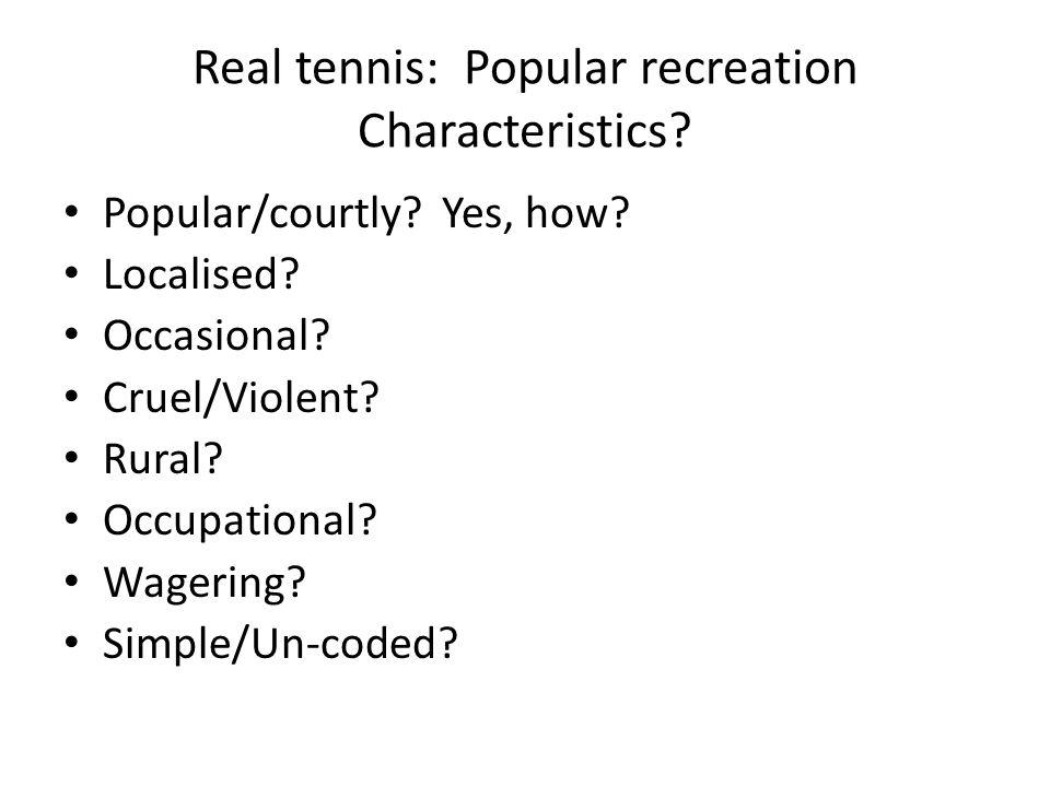 Real tennis: Popular recreation Characteristics