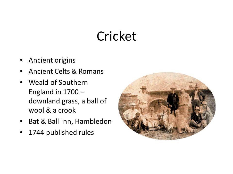Cricket Ancient origins Ancient Celts & Romans