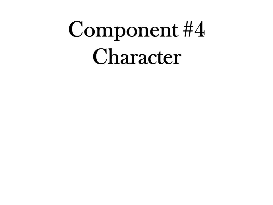 Component #4 Character