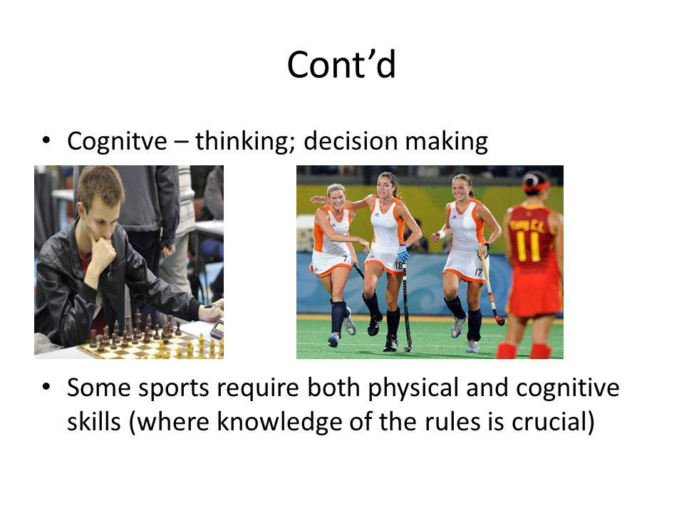 Cont'd Cognitve – thinking; decision making