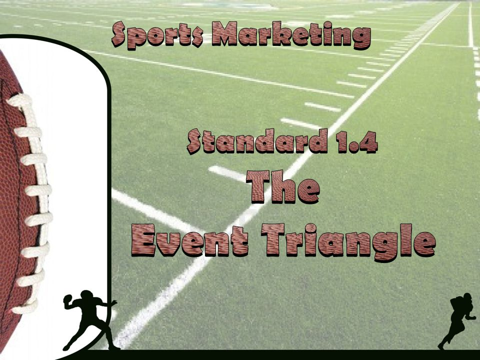 Sports Marketing Standard 1.4 The Event Triangle