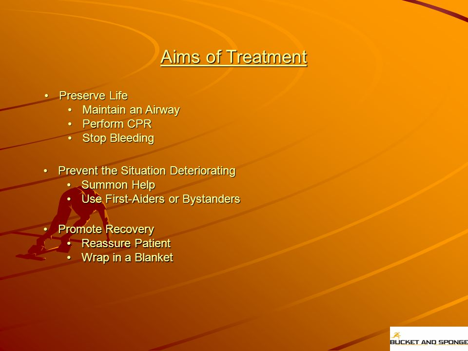 Aims of Treatment Preserve Life Maintain an Airway Perform CPR