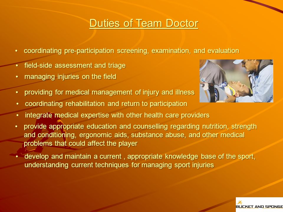 Duties of Team Doctor coordinating pre-participation screening, examination, and evaluation. field-side assessment and triage.