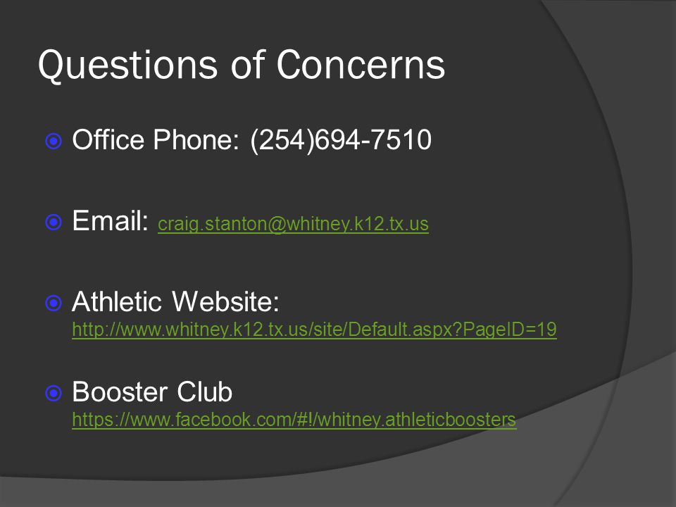 Questions of Concerns Office Phone: (254)694-7510