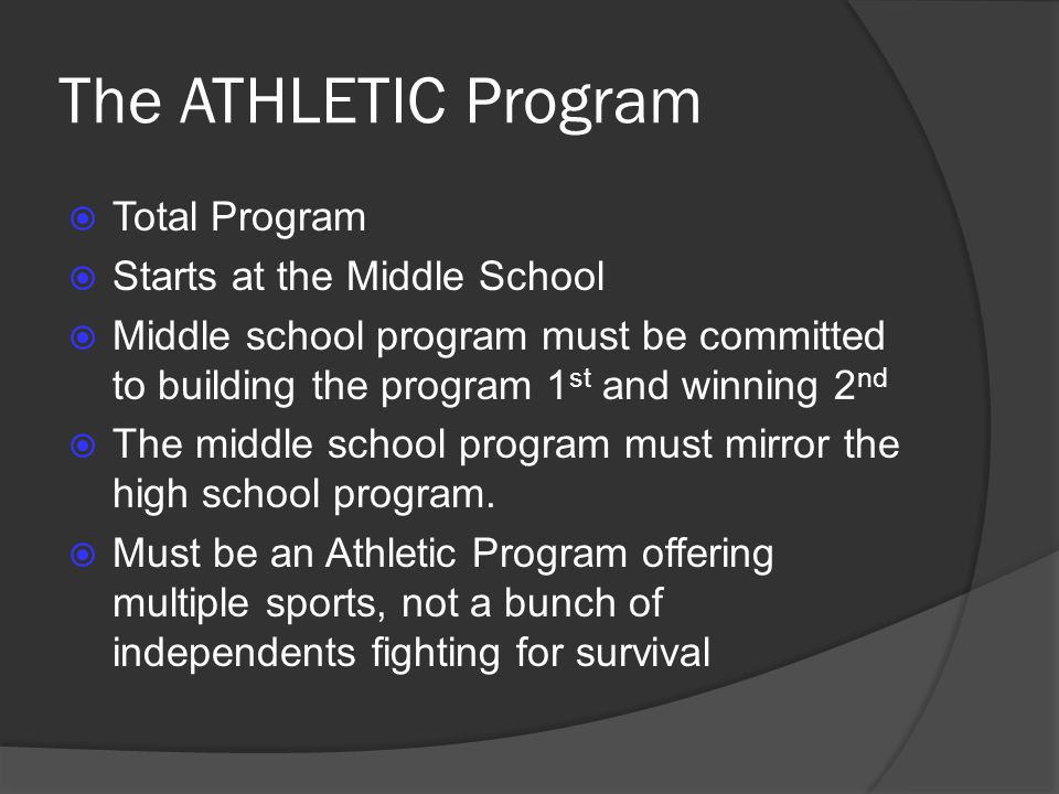 The ATHLETIC Program Total Program Starts at the Middle School