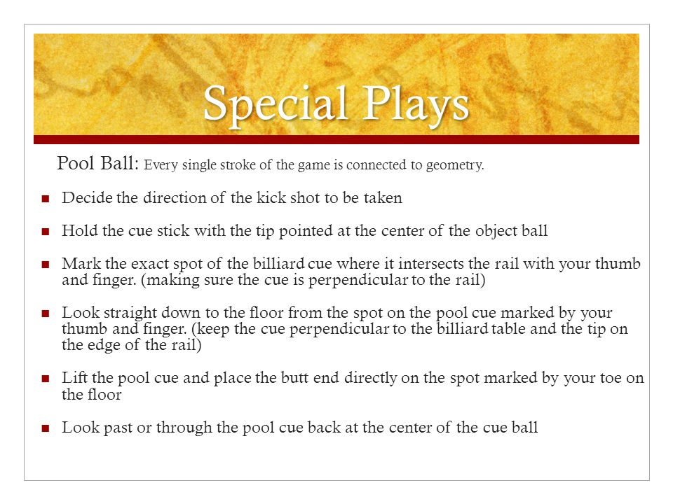 Special Plays Decide the direction of the kick shot to be taken