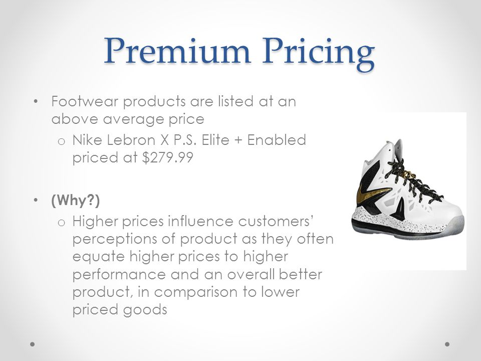 Premium Pricing Footwear products are listed at an above average price