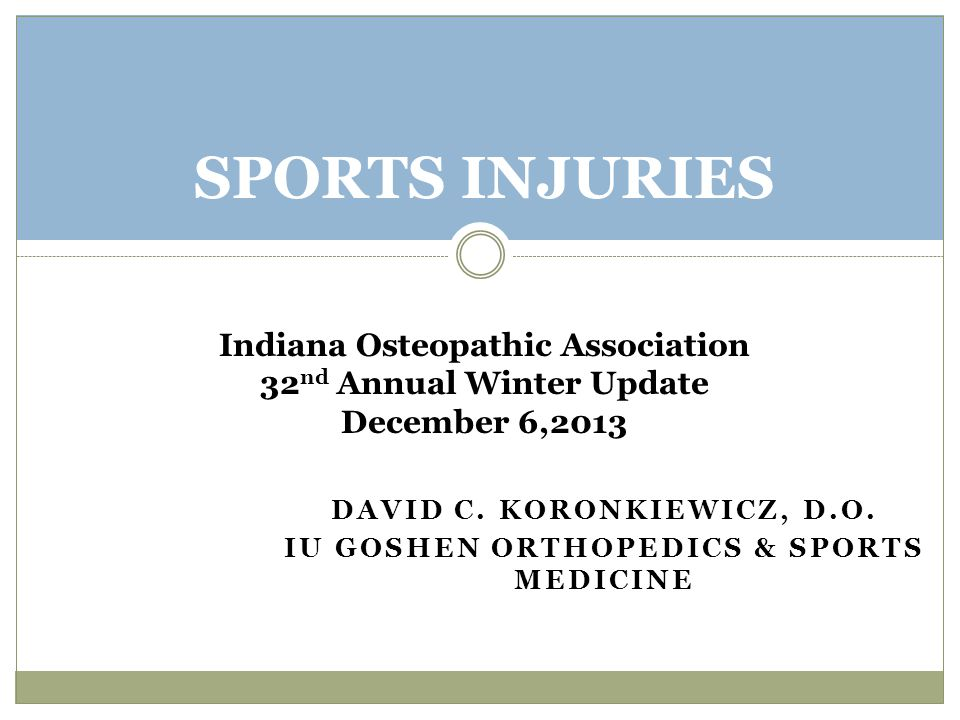 SPORTS INJURIES Indiana Osteopathic Association