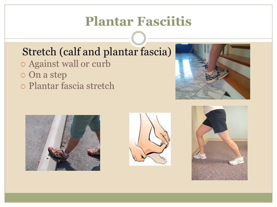 Plantar Fasciitis Stretch (calf and plantar fascia)