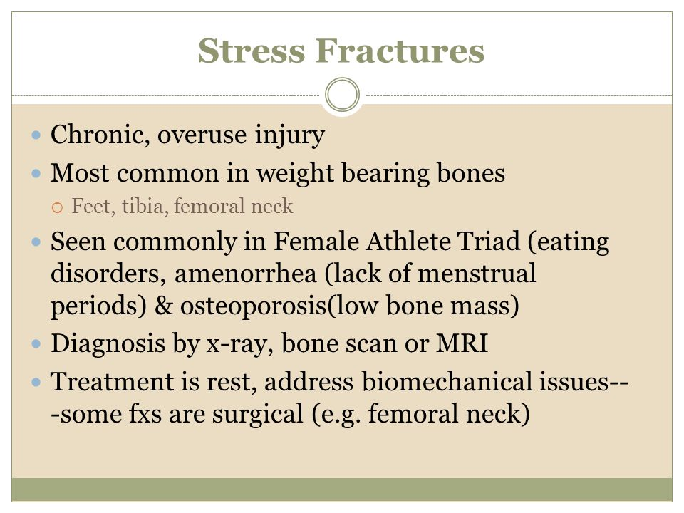 Stress Fractures Chronic, overuse injury