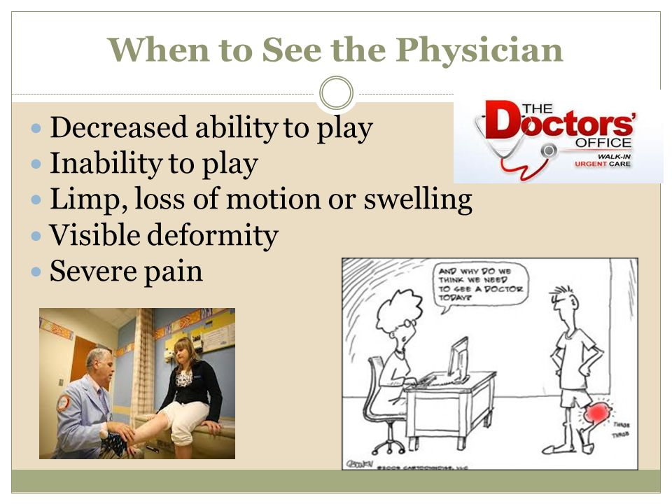 When to See the Physician