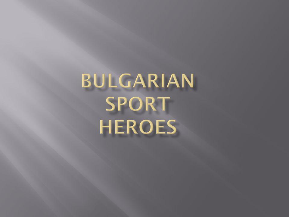 Bulgarian sport heroes