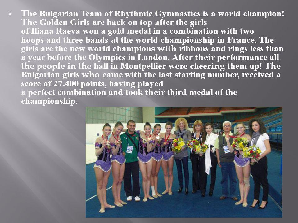 The Bulgarian Team of Rhythmic Gymnastics is a world champion