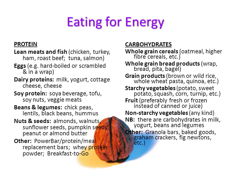 Eating for Energy PROTEIN CARBOHYDRATES