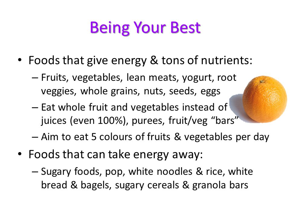 Being Your Best Foods that give energy & tons of nutrients: