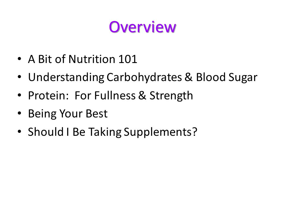 Overview A Bit of Nutrition 101