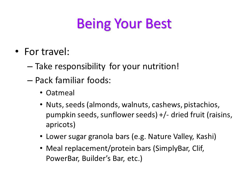 Being Your Best For travel: Take responsibility for your nutrition!