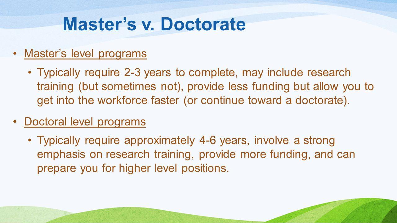 Master's v. Doctorate Master's level programs