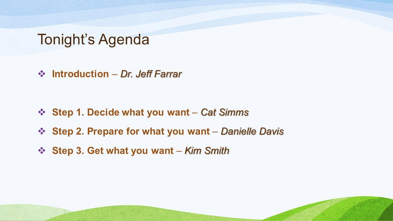 Tonight's Agenda Introduction – Dr. Jeff Farrar