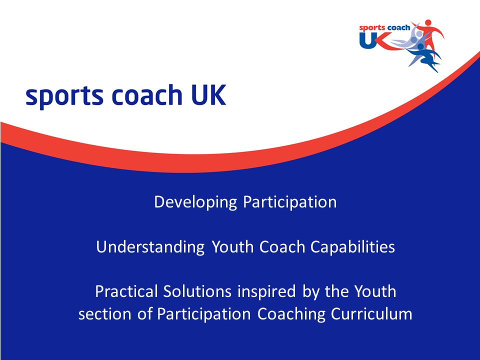 Developing Participation Understanding Youth Coach Capabilities