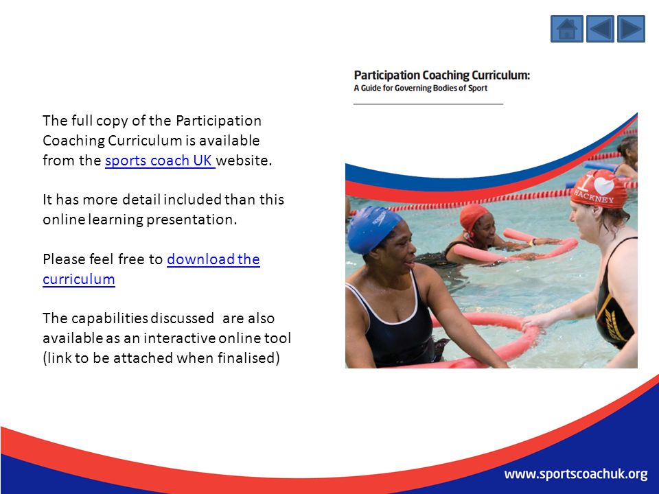 The full copy of the Participation Coaching Curriculum is available from the sports coach UK website.